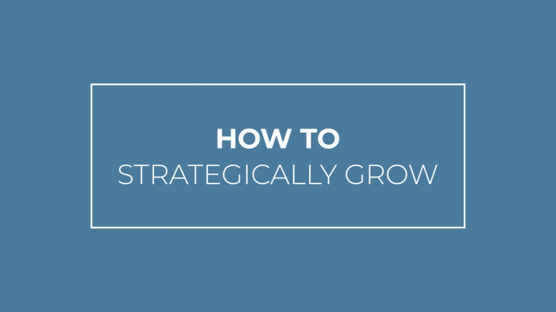 How To Strategically Grow