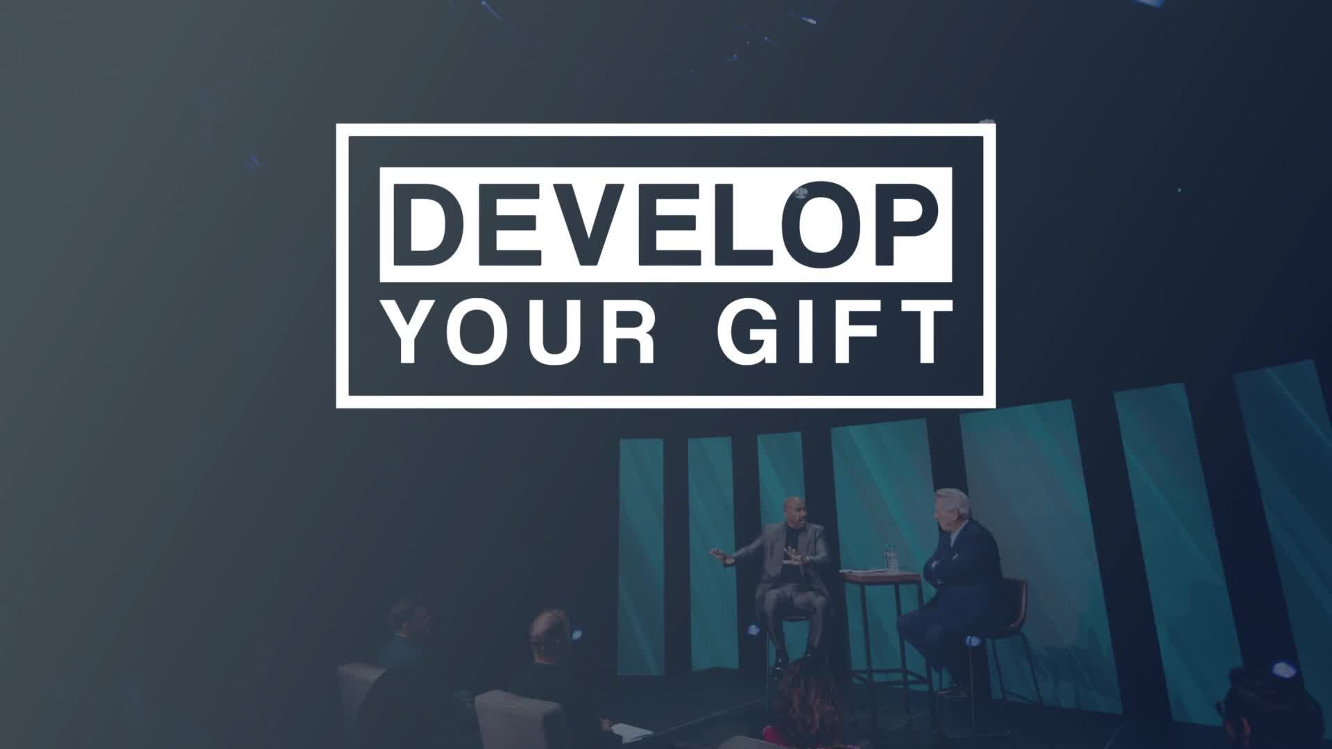 Develop Your Gift