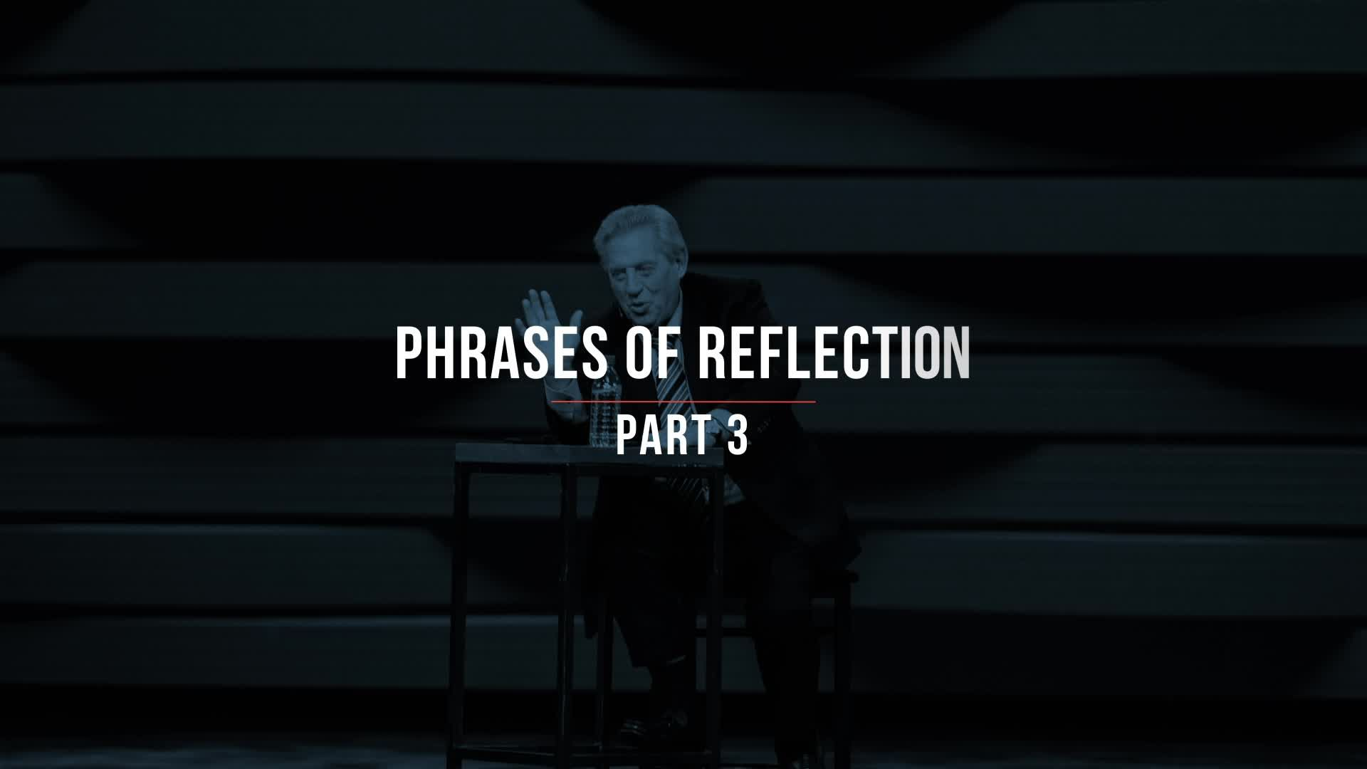 Phrases of Reflection Part 3
