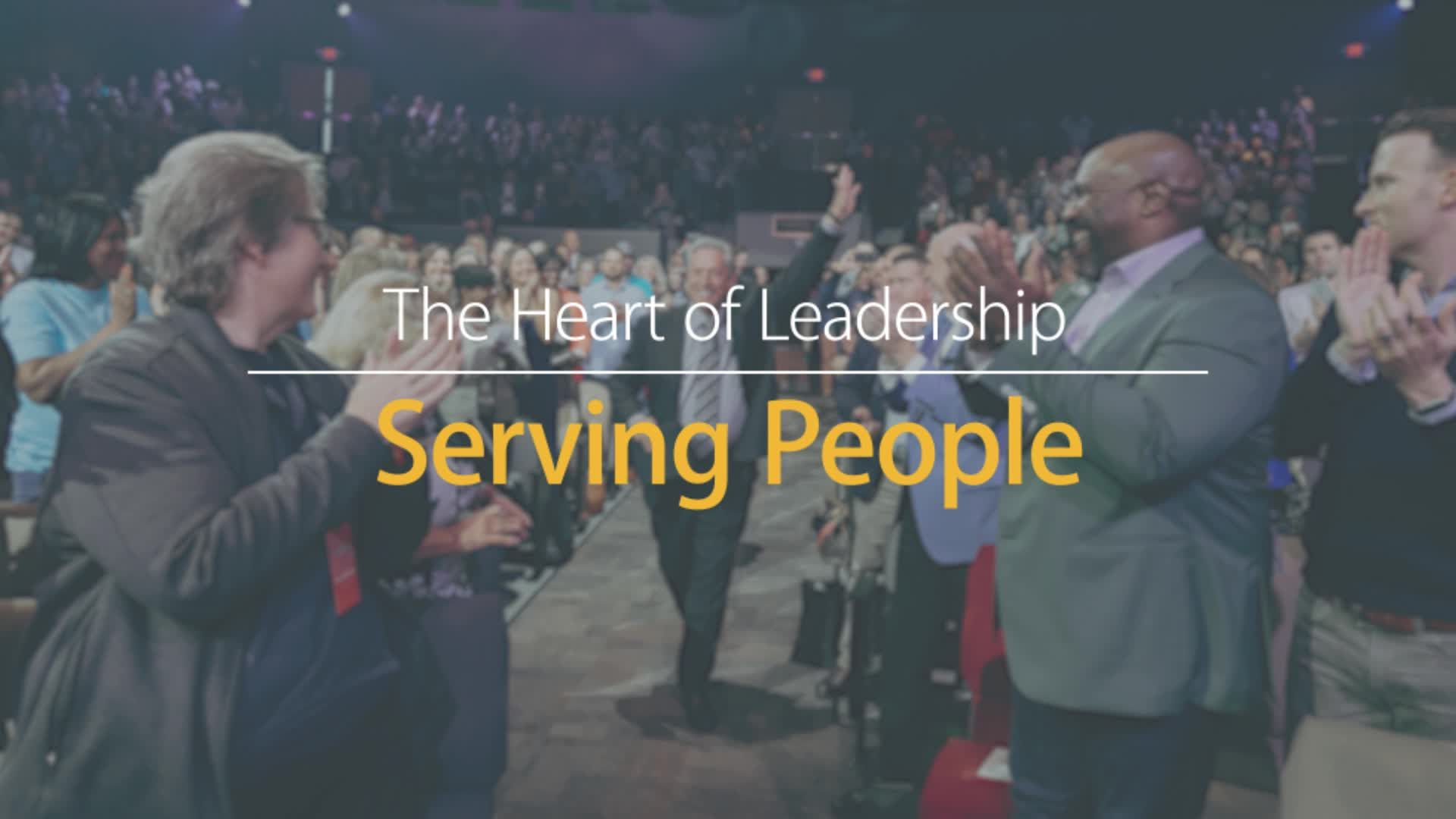 The Heart of Leadership - Serving People