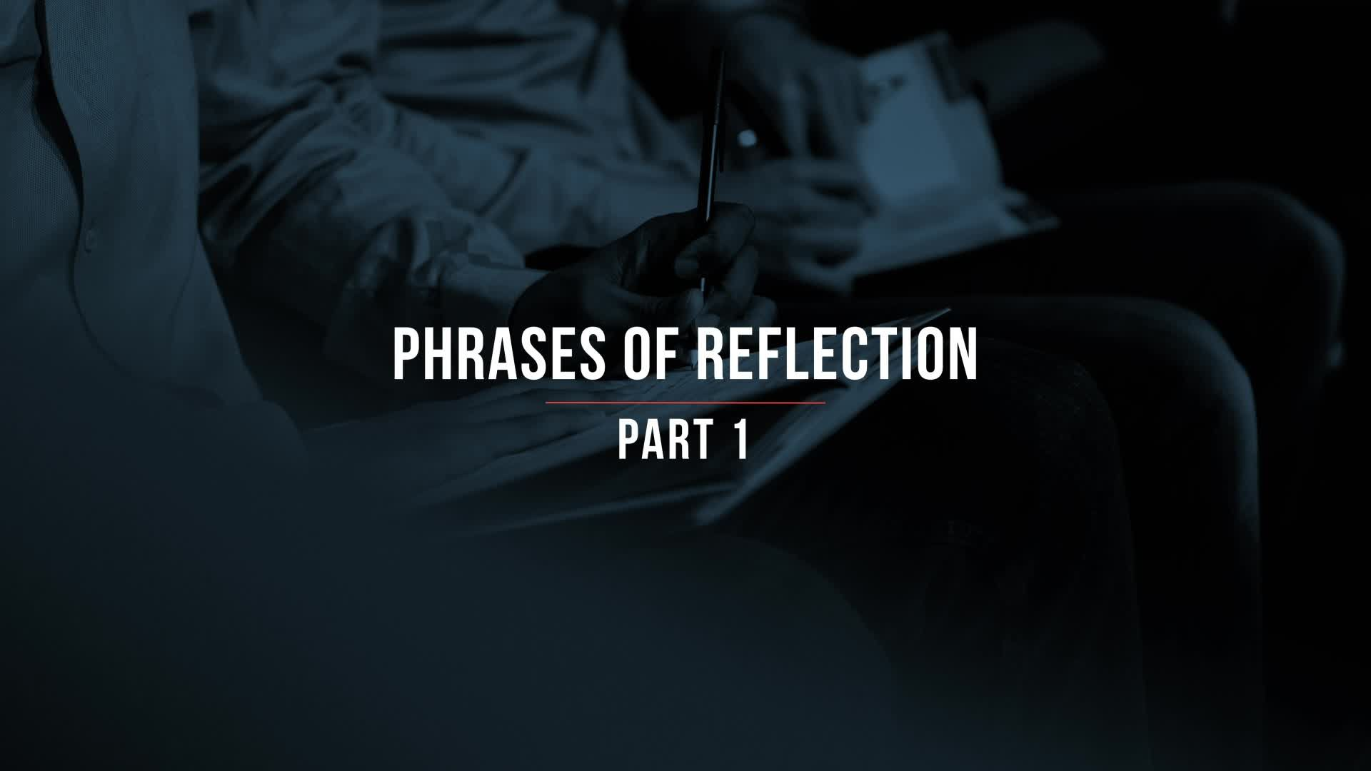 Phrases of Reflection Part 1