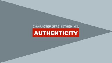 Character Strengthening: Authenticity