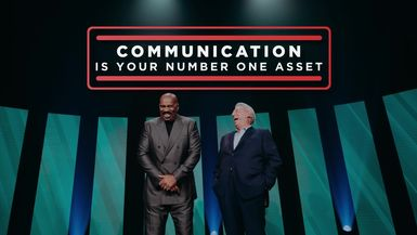 Communication is Your Number One Asset