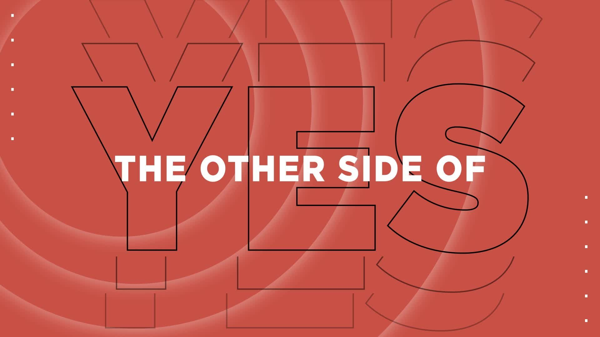 The Other Side of Yes