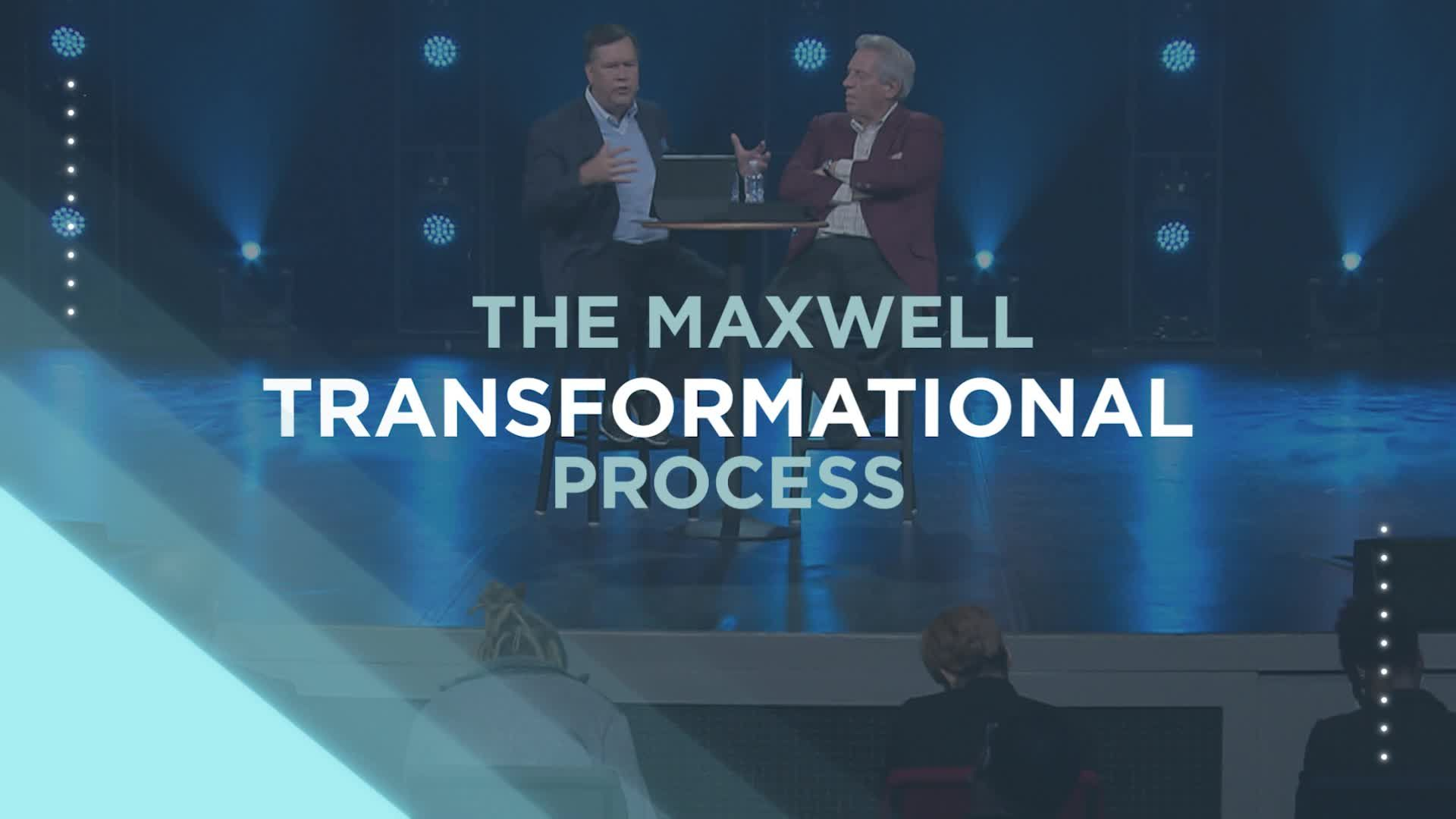 The Maxwell Transformational Process - Part 1