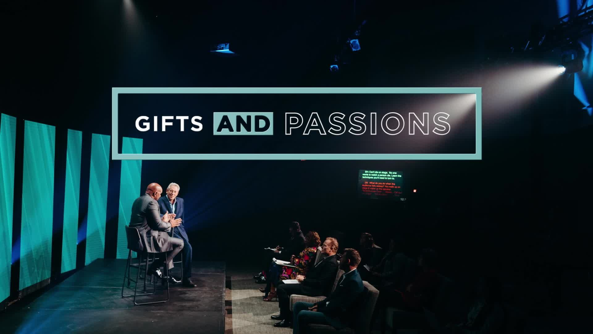 Gifts and Passions