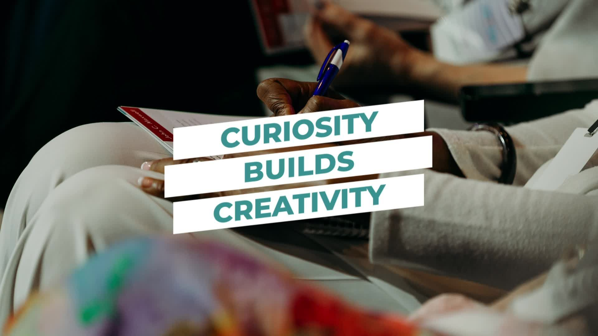 Curiosity Builds Creativity