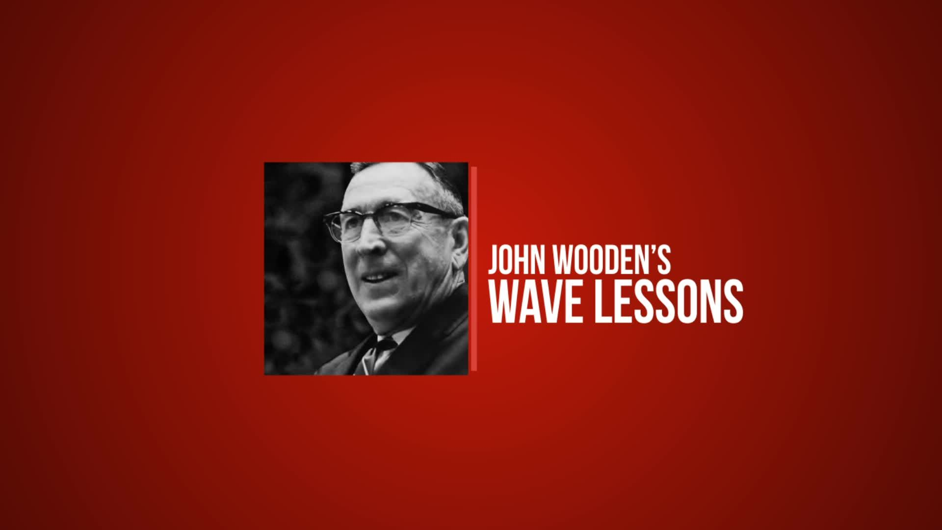 John Wooden's Wave Lessons