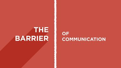 The Barrier of Communication