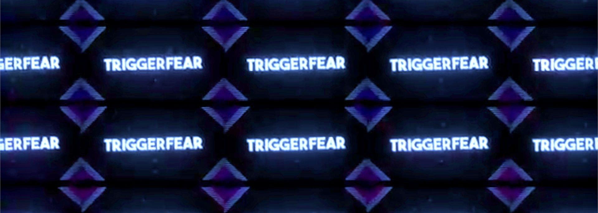 Trigger Fear channel