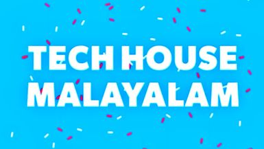 Tech House Malayalam