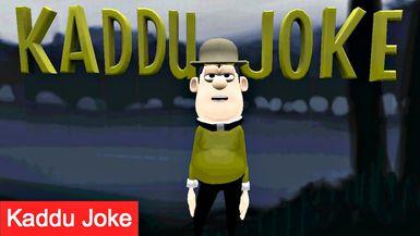Kaddu Joke
