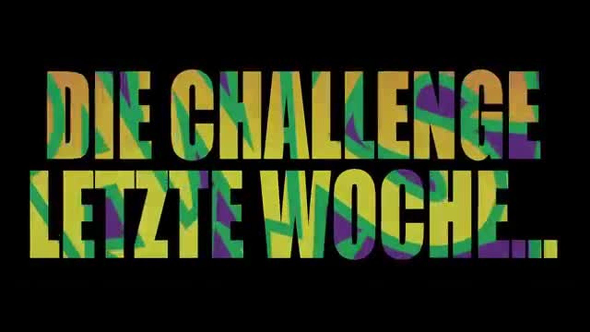 Die Challenge Letzte Woche