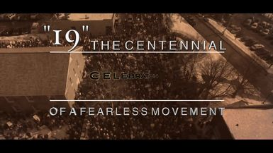 19 - The Centennial of a Fearless Movement