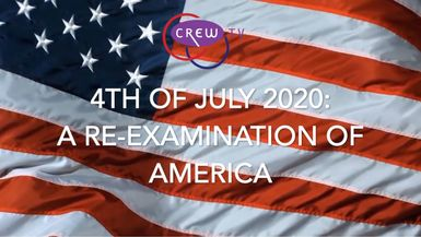 4th OF JULY 2020: A RE-EXAMINATION OF AMERICA